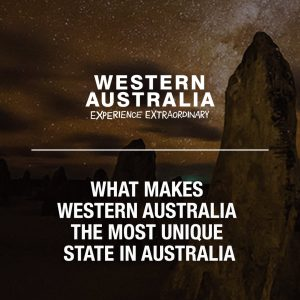 What makes Western Australia The Most Unique State in Australia